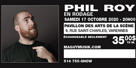 Phil Roy : Ce Show du 17 octobre 2020 sera remis. Date a venir... tickets