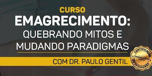 Curso Dr Paulo Gentil - Emagrecimento:Quebrando Mitos e Mudando Paradigmas