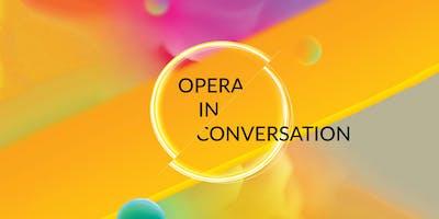 Opera in Conversation