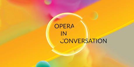 Opera in Conversation tickets