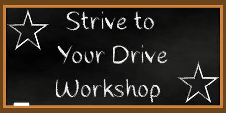 Strive to Your Drive Workshop tickets