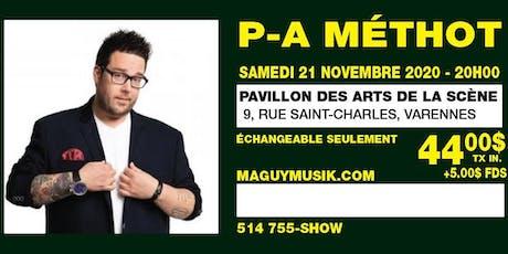 P.A. Méthot, nouveau spectacle ! Samedi 21 novembre 2020, 20h00 billets
