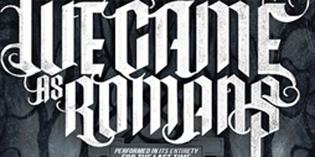 WE CAME AS ROMANS: To Plant A Seed 10 Year Anniversary Tour *NEW DATE* tickets
