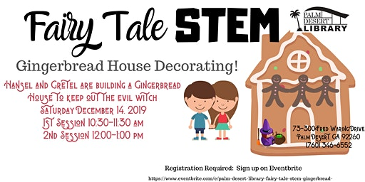 Palm Desert Library Fairy Tale STEM Gingerbread House Decorating-ages 2-12