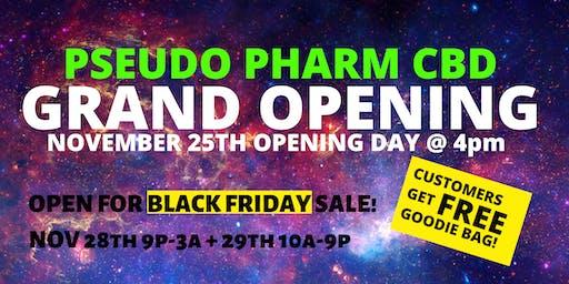 Pseudo Pharm CBD GRAND OPENING!