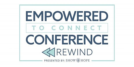 Empowered to Connect 2019 Rewind Simulcast tickets