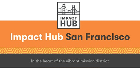 Free Coworking on Community Day at Impact Hub San Francisco tickets