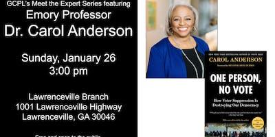 GCPL'S Meet the Expert Series:  Emory Professor Dr. Carol Anderson