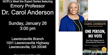 GCPL'S Meet the Expert Series:  Emory Professor Dr. Carol Anderson tickets