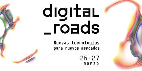 Digital Roads: Nuevas Tecnologías para Nuevos Mercados tickets