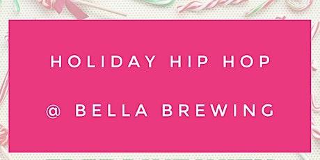 Holiday Hip Hop @ Bella Brewing tickets