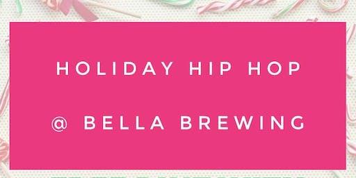Holiday Hip Hop @ Bella Brewing