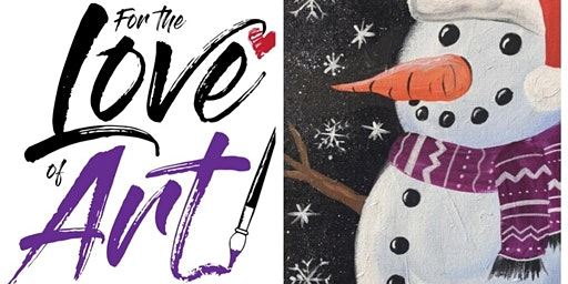 Paint and Sip Class: Mr. Snowman (choose your scarf color)