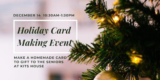 Holiday Card Making for the Seniors at Kits House