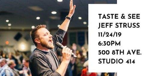 Taste & See with Jeff Struss!