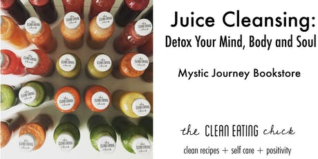 Juice Cleansing: Detox Your Mind, Body, and Soul tickets