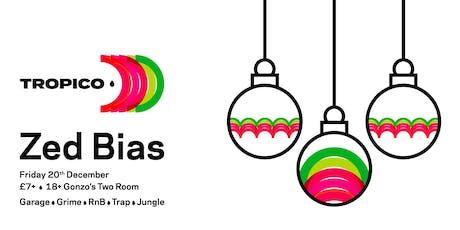 Tropico w/special guest Zed Bias tickets