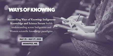 Reconciling Ways of Knowing: Indigenous Knowledge and Science Forum tickets