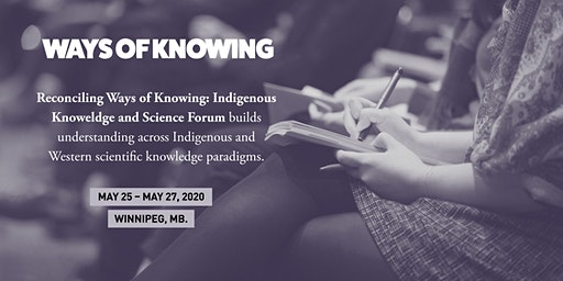 Reconciling Ways of Knowing: Indigenous Knowledge and Science Forum