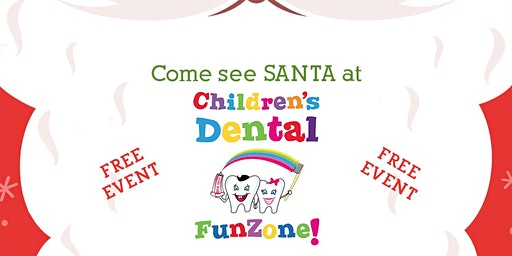 Santa's coming to Children's Dental FunZone
