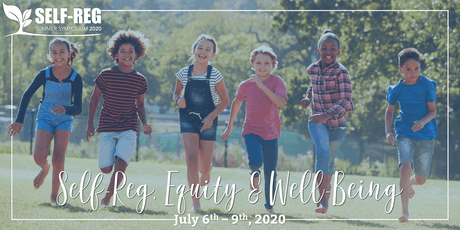 Self-Reg Summer Symposium - Self-Reg, Equity & Wellbeing: Vision 2020 tickets