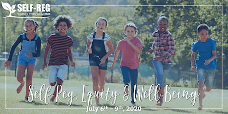 Self-Reg Summer Symposium - Self-Reg, Equity & Wellbeing: Vision 2020 tickets