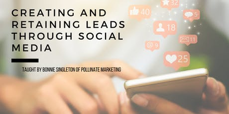 Creating and Retaining Leads Through Social Media- $10 tickets
