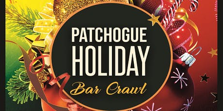 Patchogue  Holiday Bar Crawl 12/14/19 tickets
