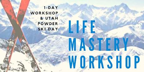 Life Mastery Workshop + Utah Powder Ski Day tickets