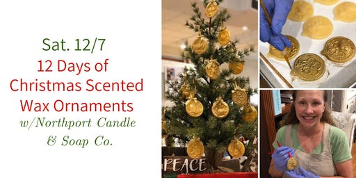 12 Days of Christmas Scented Wax Ornaments @ Nest on Main- Sat. 12/7