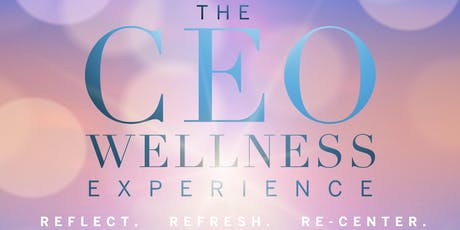 The CEO Wellness Experience tickets