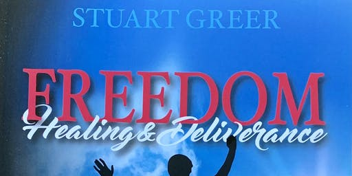 Freedom, Healing & Deliverance with Stuart Greer
