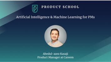 Artificial Intelligence & Machine Learning for PMs