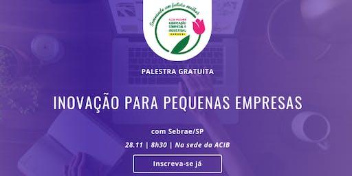 Oficina: Inovação Para Pequenas Empresas | ACIB Mulher e SEBRAE SP
