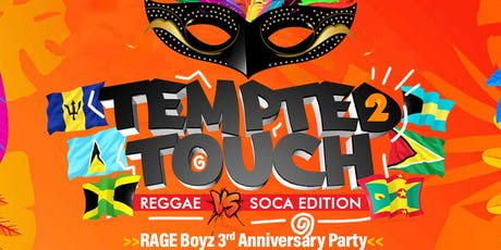 TEMPTED 2 TOUCH: REGGAE VS SOCA EDITION tickets