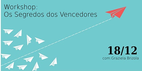 Workshop: Os Segredos dos  Vencedores ingressos