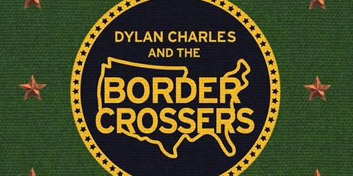 Dylan Charles & The Border Crossers - Reunion Show
