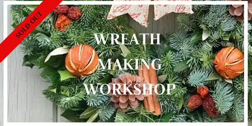 SOLD OUT Wreath Making Workshop 5th Dec 7pm