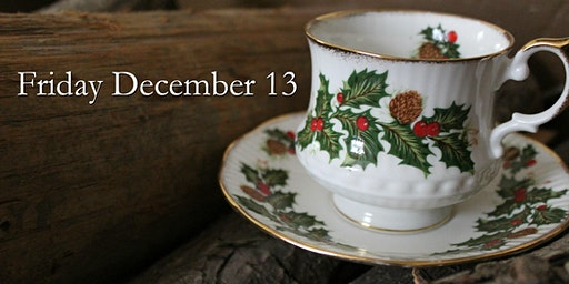 Fri Dec 13: Christmas Victorian Teas