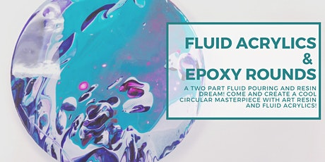 Fluid Acrylic and Epoxy Rounds (Two Day Workshop) tickets
