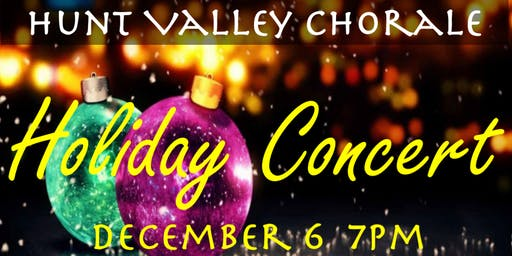 Hunt Valley Chorale Holiday Concert