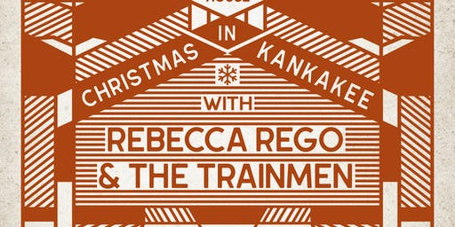 Christmas in Kankakee with Rebecca Rego & The Trainmen at The Bradley House
