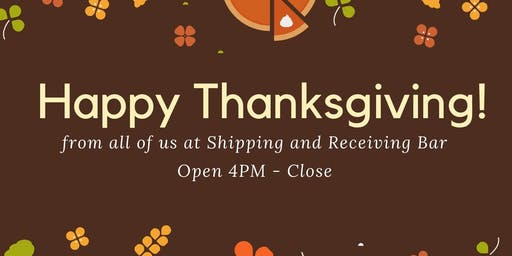 Thanksgiving at Shipping and Receiving Bar