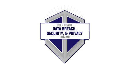 Gulf Coast Data Breach, Security, and Privacy Summit tickets