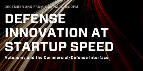 Defense Innovation at Startup Speed: Autonomy and the Commercial/Defense Interface tickets