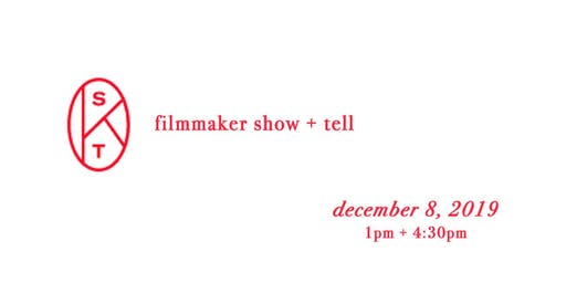 Saint Kate's Filmmaker Show + Tell: December 8th 1pm + 4:30pm