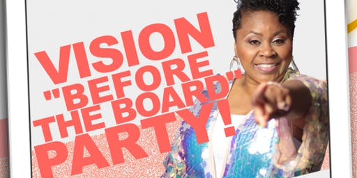 "2020 VISION "" before the board"" PARTY"