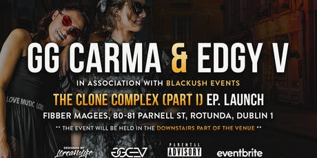 Edgy V and GG Carma 'The Clone Complex (Part-I) E.P. Launch! tickets