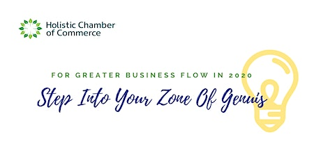 Holistic Chamber of Commerce - Step Into Your Zone of Genuis tickets