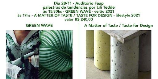 Palestra Studio Edelkoort Green Wave (moda) e Matter of Taste (lifestyle)